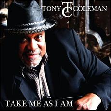 Take Me As I Am mp3 Album by Tony Coleman