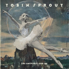 The Universe And Me mp3 Album by Tobin Sprout