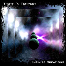 Infinite Creations mp3 Album by Truth 'N Tempest