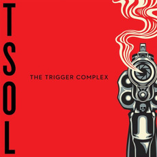 The Trigger Complex mp3 Album by T.S.O.L.