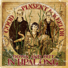 Down and Out in Upalong mp3 Album by Good, Pinsent & Keelor