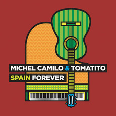 Spain Forever by Michel Camilo & Tomatito