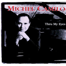 Thru My Eyes mp3 Album by Michel Camilo