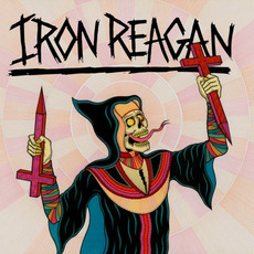 Crossover Ministry by Iron Reagan