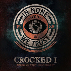 In None We Trust EP mp3 Album by Crooked I