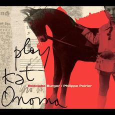 Play Kat Onoma mp3 Album by Rodolphe Burger & Philippe Poirier