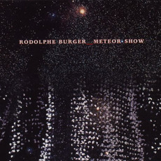 Meteor Show mp3 Album by Rodolphe Burger
