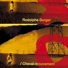Cheval-mouvement (Re-Issue) mp3 Album by Rodolphe Burger