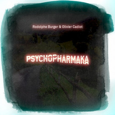 Psychopharmaka mp3 Album by Rodolphe Burger & Olivier Cadiot