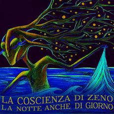 La notte anche di giorno mp3 Album by La Coscienza Di Zeno