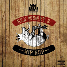 Sex, Money & Hip-Hop mp3 Album by KXNG Crooked
