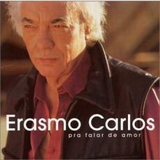Pra falar de amor mp3 Album by Erasmo Carlos