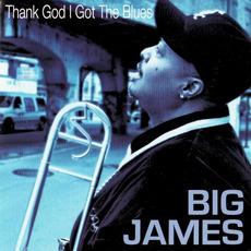 Thank God I Got the Blues mp3 Album by Big James