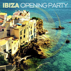 Ibiza Opening Party mp3 Compilation by Various Artists