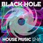 Black Hole House Music 12-16