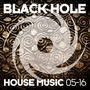 Black Hole House Music 05-16