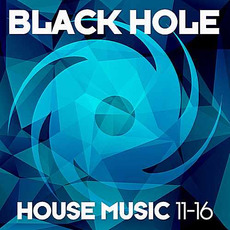 Black Hole House Music 11-16 mp3 Compilation by Various Artists
