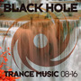 Black Hole Trance Music 08-16