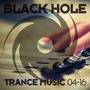 Black Hole Trance Music 04-16