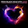 From Black Hole With Love: Trance Songs for Your Valentine