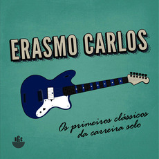 Os Primeiros Clássicos da Carreira Solo mp3 Artist Compilation by Erasmo Carlos
