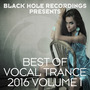 Black Hole Recordings presents: Best of Vocal Trance 2016, Volume 1
