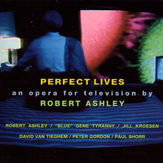 Perfect Lives (Remastered) mp3 Live by Robert Ashley