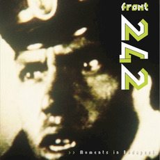 Moments in Budapest mp3 Live by Front 242