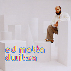 Dwitza mp3 Album by Ed Motta