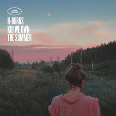Kid We Own the Summer mp3 Album by H-Burns