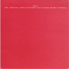The Strange Idols Pattern and Other Short Stories (Re-Issue) mp3 Album by Felt (GBR)