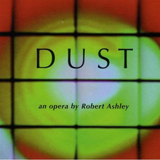 Dust mp3 Album by Robert Ashley
