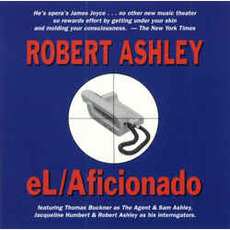 eL/Aficionado mp3 Album by Robert Ashley