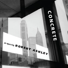 Concrete mp3 Album by Robert Ashley