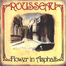 Flower in Asphalt (Re-Issue) mp3 Album by Rousseau