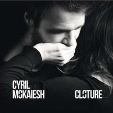 Clôture mp3 Album by Cyril Mokaiesh