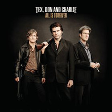 All Is Forgiven mp3 Album by Tex, Don and Charlie