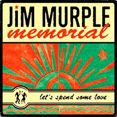 Let's Spend Some Love mp3 Album by Jim Murple Memorial