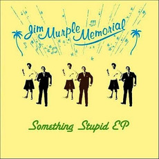 Something Stupid EP mp3 Album by Jim Murple Memorial