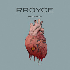 Who Needs mp3 Single by RROYCE