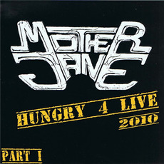 Hungry 4 Live 2010, Pt. 1 mp3 Live by Mother Jane