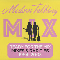 Ready For The Mix: Mixes & Rarities 1984-2003 mp3 Artist Compilation by Modern Talking