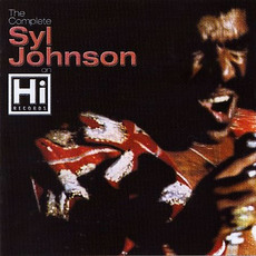 The Complete Syl Johnson on Hi Records mp3 Artist Compilation by Syl Johnson
