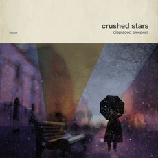 Displaced Sleepers mp3 Album by Crushed Stars