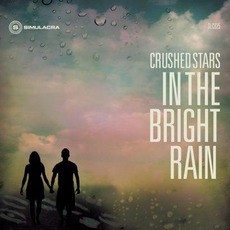 In the Bright Rain mp3 Album by Crushed Stars