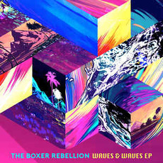 Waves & Waves EP mp3 Album by The Boxer Rebellion