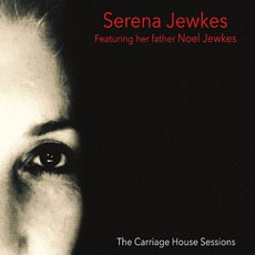 The Carriage House Sessions mp3 Album by Serena Jewkes