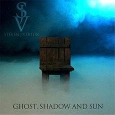 Ghost, Shadow and Sun mp3 Album by Steven J Vertun