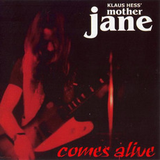 Comes Alive mp3 Album by Mother Jane