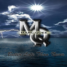Better Late Than Never mp3 Album by Marc Quee